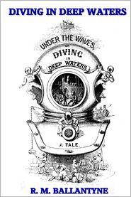 R. M. Ballantyne - Diving In Deep Waters