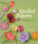 Book Cover Image. Title: Quilled Flowers:  A Garden of 35 Paper Projects, Author: by Alli Bartkowski