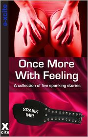 Ruth Hunt, Elizabeth Cage, Laurel Aspen, Congressio Teresa Joseph - Once More With Feeling: A collection of five erotic stories