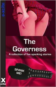 Beth Anderson, Beverly Langland, Stephen Albrow, Deva Shore Izzy French - The Governess: A collection of five erotic stories