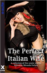 Carmel Lockyer, Toni Sands, Lynn Lake, Jean-Philippe Aubourg, Miranda Forbes (Editor), Narrated by S Campbell Jennie Treverton - The Perfect Italian Wife: A collection of five erotic stories