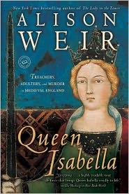 Alison Weir - Queen Isabella