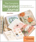 Book Cover Image. Title: The Complete Decorated Journal:  A Compendium of Journaling Techniques, Author: by Gwen Diehn