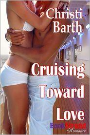 Christi Barth - Cruising Toward Love