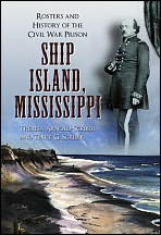 Description: Ship Island, Mississippi: Rosters and History of the Civil War Prison