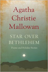 Agatha Christie - Star Over Bethlehem: Christmas Stories and Poems