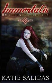 Katie Salidas - Immortalis Omnibus Edition (Books 1-3)