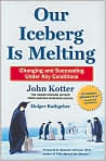 Book Cover Image. Title: Our Iceberg Is Melting: Changing and Succeeding Under Any Conditions, Author: by John  Kotter