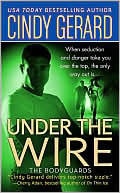 Under the Wire:  The Bodyguards  by Cindy Gerard (Nov 2006) read more
