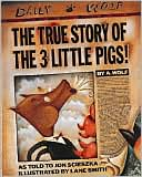 The True Story of the 3 Little Pigs by Jon Scieszka: Book Cover