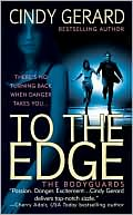 To the Edge  (#1 The Body- guards Series)  by Cindy Gerard (May 2005) read more