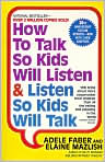 Book Cover Image. Title: How to Talk So Kids Will Listen and Listen So Kids Will Talk (20th Anniversary Edition), Author: by Adele Faber