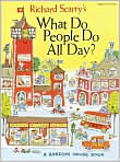Book Cover Image. Title: Richard Scarry's What Do People Do All Day ?, Author: by Richard Scarry