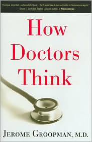 How Doctors Think by Jerome Groopman: Book Cover