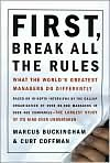 Book Cover Image. Title: First, Break All the Rules: What the World's Greatest Managers Do Differently, Author: by Marcus  Buckingham