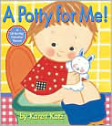 Book Cover Image. Title: A Potty for Me!, Author: by Karen Katz,�Karen Katz,�Karen Katz