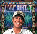 CD Cover Image. Title: Meet Me in Margaritaville: The Ultimate Collection, Artist: Jimmy Buffett,�Jimmy Buffett,�Ray Kennedy,�Jimmy Buffett,�Jimmy Buffett,�Jimmy Buffett,�Jimmy Buffett,�Van Dyke Parks,�Brian Wilson,�Michael Chapman,�Ralph MacDonald,�Jimmy Bowen,�Don Gant,�Robert Greenidge,�Robert Greenidge,�Doyle Grisham,�Tina Gullickson,�Roger Guth,�J.L. Jamison,�J.L. Jamison,�J.L. Jamison,�J.L. Jamison,�Russ Kunkel,�Amy Lee,�Amy Lee,�Mac McAnally,�Mac McAnally,�Jim Mayer,�Jim Mayer,�Peter Mayer,�Peter Mayer,�Norbert Putnam,�Elliot Scheiner,�Nadirah Shakoor,�Chris Stone,�Tandyn Almer,�Michael Utley,�Michael Utley,�John Lovell,�John Lovell,�Bob Weber,�Kosh,�Erick Labson,�Tom Mitchell,�Tom Mitchell,�Rodney Gnoinsky,�Sunshine Smith,�Tom Corcoran,�Alan Schulman,�Coral Reefer Band,�Jack Rieley,�Julie Harkness,�Heather Perry