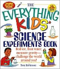 Book Cover Image. Title: The Everything Kids' Science Experiments Book, Author: by Tom Robinson