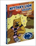 Nittany Lion has the Hiccups by Denise Kaminsky: Book Cover