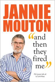 Carié Maas - Jannie Mouton: And then they fired me