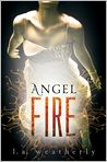 Book Cover Image. Title: Angel Fire (Angel Trilogy Series #2), Author: by L. A. Weatherly