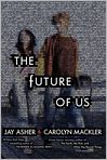Book Cover Image. Title: The Future of Us, Author: by Jay Asher