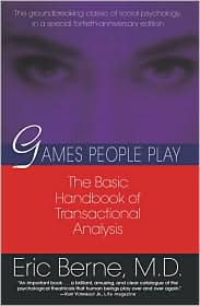 Games People Play:  The Psychology of  Human Relationships  by Eric Berne read more...