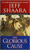 The Glorious Cause by Shaara Shaara: Book Cover