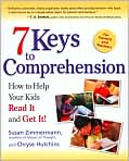 Book Cover Image. Title: 7 Keys to Comprehension:  How to Help Your Kids Read It and Get It!, Author: by Susan Zimmermann