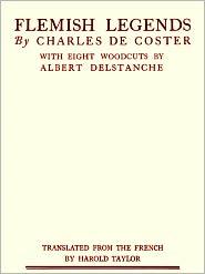 Albert Delstanche (Illustrator), Harold Taylor (Translator) Charles de Coster - Flemish Legends [Illustrated]