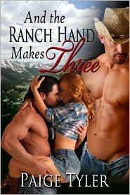 Paige Tyler - And The Ranch Hand Makes Three (Sequel to Karleigh's Cowboys)