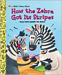 Book Cover Image. Title: How the Zebra Got Its Stripes, Author: by Justine Fontes
