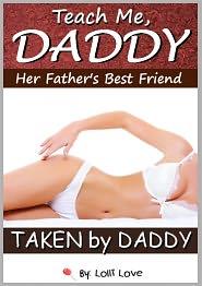Lolli Love - Teach Me Daddy - Her Father's Best Friend (Taken by Daddy)