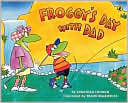 Froggy's Day with Dad by Jonathan London: Book Cover