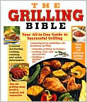 Book Cover Image. Title: The Grilling Bible, Author: by   Publications International, Ltd.
