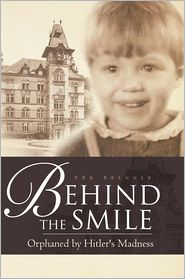PRK Brenner - Behind the Smile: Orphaned by Hitler's Madness