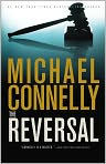 Book Cover Image. Title: The Reversal (Harry Bosch Series #16 & Mickey Haller Series #3), Author: by Michael Connelly