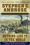 Nothing Like It in the World by Ambrose E. Ambrose: Book Cover