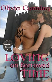Olivia Cunning - Loving on Borrowed Time (Lovers Leap Series #1)