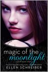 Book Cover Image. Title: Magic of the Moonlight (Full Moon Series #2), Author: by Ellen Schreiber