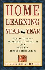 Home Learning Year by Year: How to Design a Homeschool Curriculum