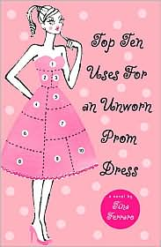 Top Ten Uses for an Unworn Prom Dress by Tina Ferraro: Book Cover