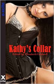 Rachel Kramer Bussel, Dominic Santi, Maria Lloyd, Courtney James, Divinity LeBlanc, Narrated by S C Elizabeth Coldwell (Editor) - Kathy's Collar: Five erotic tales of submission and domination