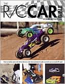 R/C Car Bible: How to Build, Tune and Drive Electric and Nitro-Powered