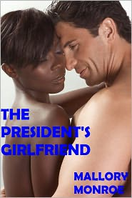MALLORY MONROE - THE PRESIDENT'S GIRLFRIEND