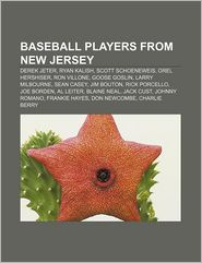 Baseball Players from New Jersey: Derek Jeter, Ryan Kalish,