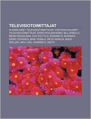 Televisiotoimittajat: Suomalaiset Televisiotoimittajat,