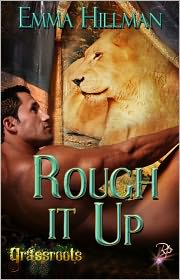 Emma Hillman - Rough It Up (Paranormal Erotic Romance, Shape-shifters, Grassroots Series)