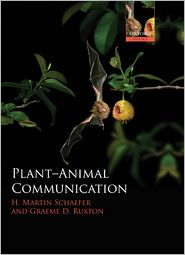 H. Martin Schaefer ; Graeme D. Ruxton - Plant-Animal Communication