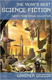 Year's Best Science Fiction: Twenty-Third Annual Collection